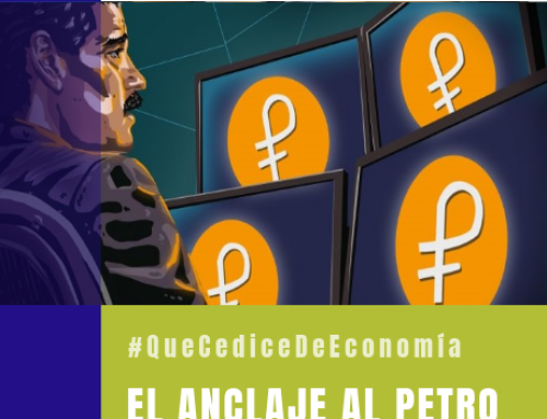#QueCediceDeEconomía 26 | El anclaje al petro es un camino de servidumbre
