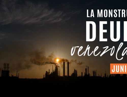 La Monstruosa Deuda Venezolana | Junio 2019