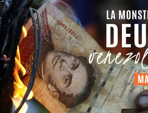 La Monstruosa Deuda Venezolana | Mayo 2019