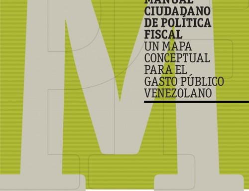 Manual ciudadano de política fiscal: Un mapa conceptual para el gasto público venezolano
