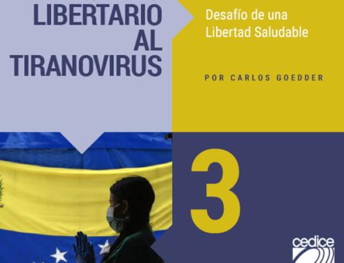 El Rechazo Libertario al Tirano-virus 3 | Desafío de una Libertad Saludable Por Carlos Goedder