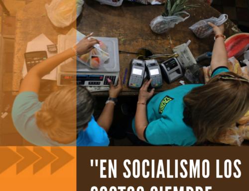 «En Socialismo los Costos siempre serán Justos»